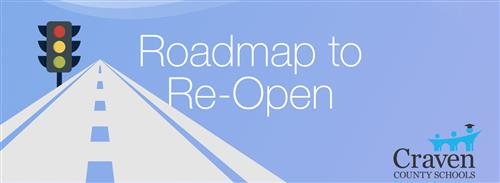 Roadmap to Re-Open