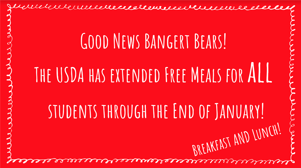 The USDA has extended free breakfast and lunch for ALL students for the month of January.